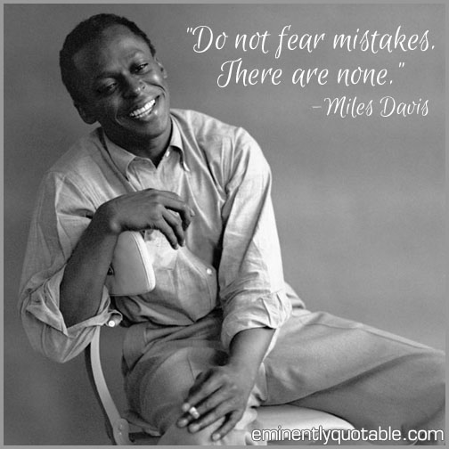 Do not fear mistakes
