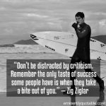 Don't Be Distracted By Criticism