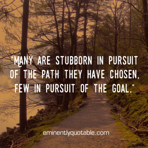 Many are stubborn in pursuit of the path they have chosen
