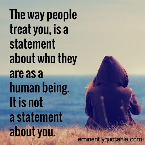 The-way-people-treat-you---