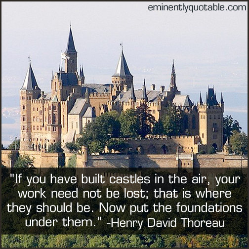 Quotes About Castles Inspiration If You Have Built Castles In The Air  Ø Eminently Quotable