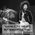 Knowledge Speaks, But Wisdom Listens