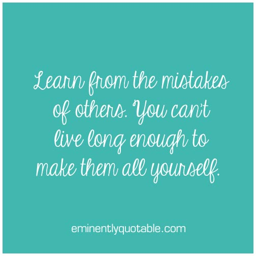 Learn from the mistakes of others