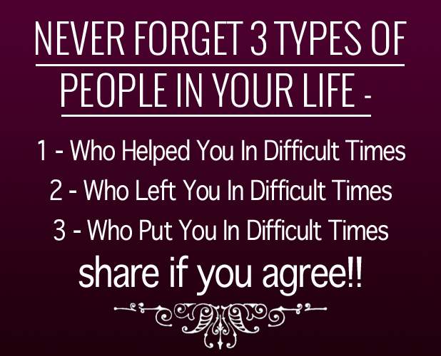 Never Forget 3 Types Of People