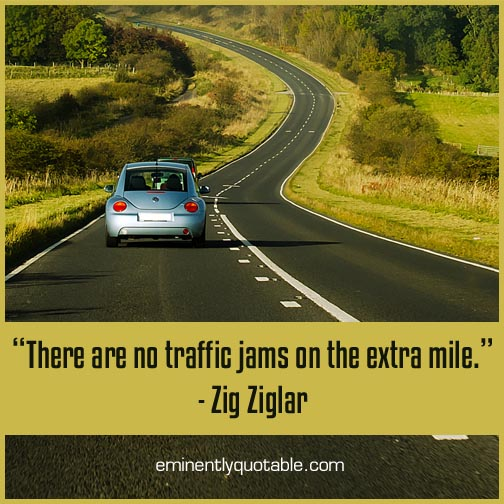 There are no traffic jams on the extra mile