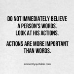 Actions are More Important than Words…
