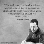 The Only Way To Deal With An Unfree World Is To Become So Absolutely Free