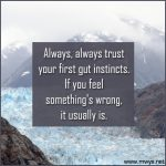 Always, Always Trust Your First Gut Instincts