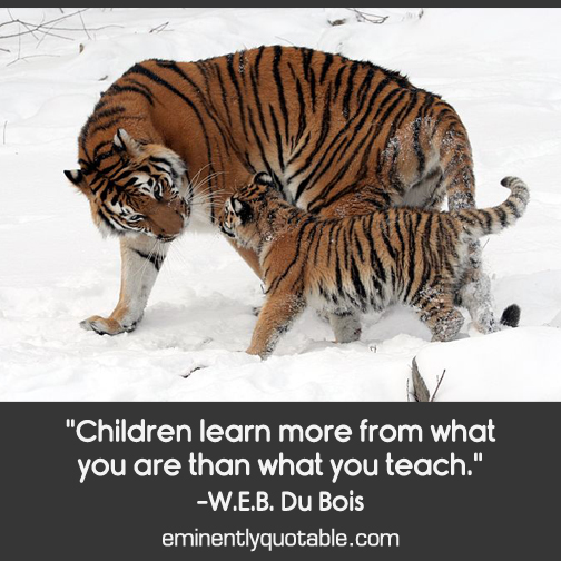 Children learn more from what you are than what you teach