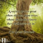 A Society Grows Great When Old Men Plant Trees