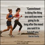 Commitment is Doing the Thing You Said You Were Going to Do