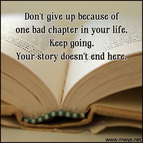 Don't-give-up-because-of-one-bad-chapter-in-your-life