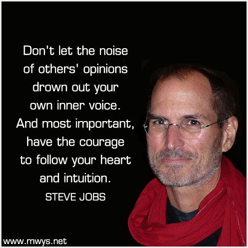 Don't let the noise of others' opinions drown out your own inner voice