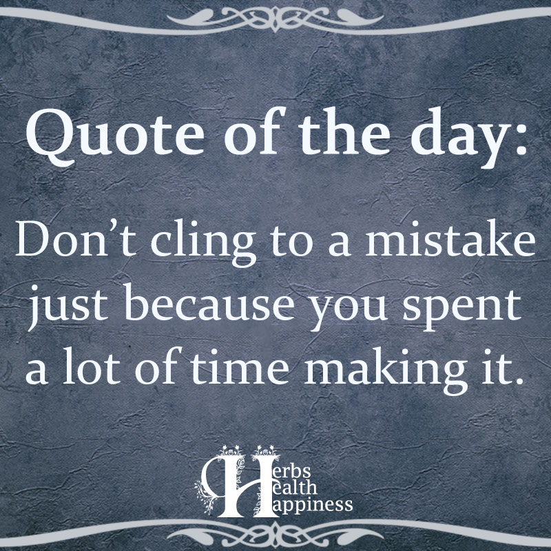 Quote Of The Day Dont Cling To A Mistake