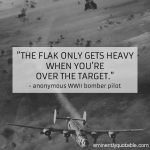 The Flak Only Gets Heavy When You're Over the Target
