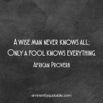 A Wise Man Never Knows All
