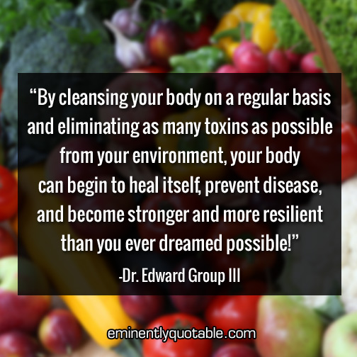 By cleansing your body on a regular basis and eliminating as many toxins as possible