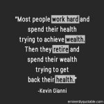 Most People Work Hard and Spend Their Health