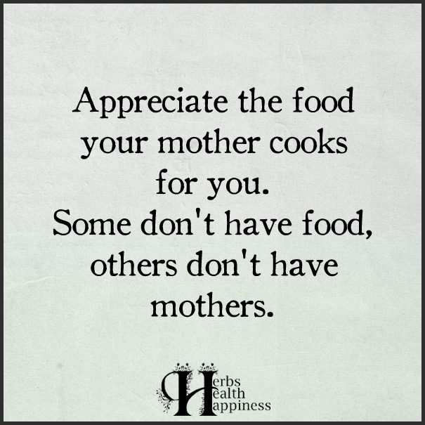 Appreciate-the-food-your-mother-cooks-for-you