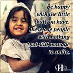 Be Happy With The Little That You Have