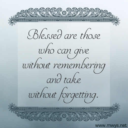 Blessed-are-those-who-can-give-without-remembering