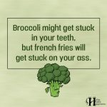 Broccoli Might Get Stuck In Your Teeth