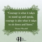 Courage Is What It Takes To Stand Up