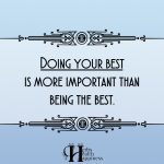Doing Your Best Is More Important Than Being The Best