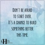 Don't Be Afraid To Start Over