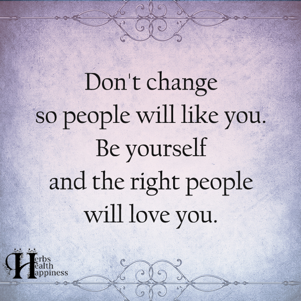 Don't Change So People Will Like You