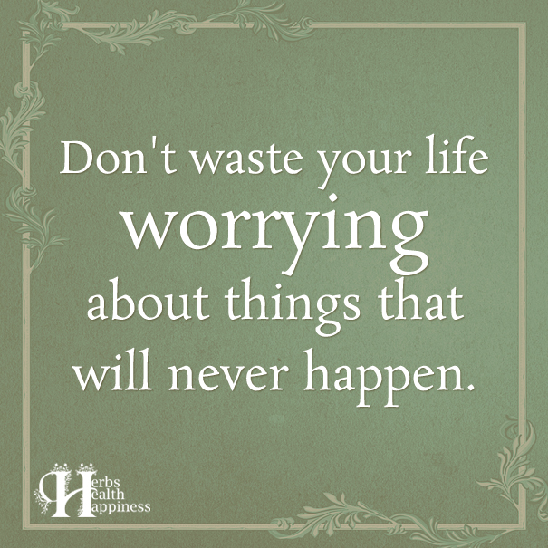 Don't Waste Your Life Worrying