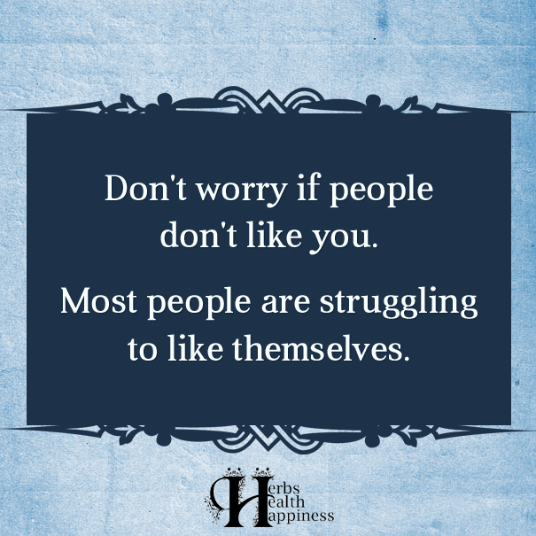 Don't-Worry-If-People-Don't-Like-You