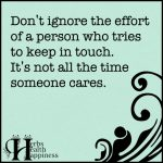 Don't Ignore The Effort Of A Person Who Tries To Keep In Touch
