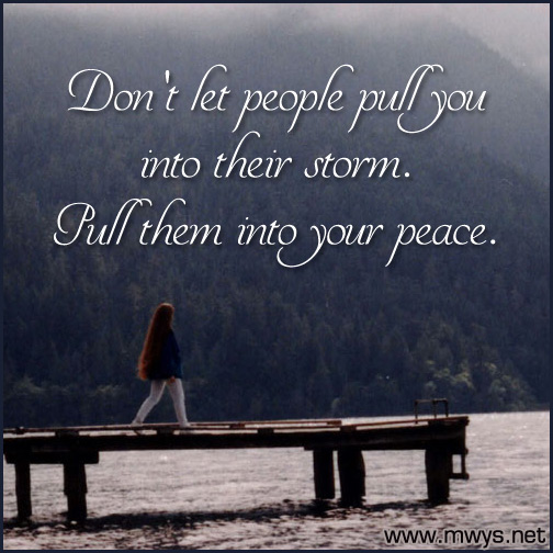 Don't-let-people-pull-you-into-their-storm