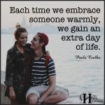 Each Time We Embrace Someone Warmly