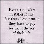 Everyone Makes Mistakes In Life