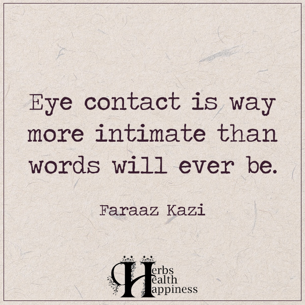 Intimate Quotes Enchanting Eye Contact Is Way More Intimate  Ø Eminently Quotable  Quotes
