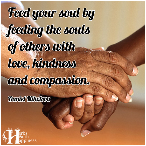 Feed-your-soul-by-feeding-the-souls-of-others-with-love,-kindness-and-compassion