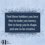 Find Three Hobbies You Love