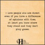 I Love People Who Are Direct