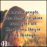 I Admire People Who Choose To Shine
