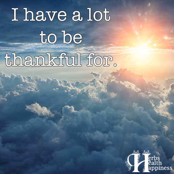 I have a lot to be thankful for
