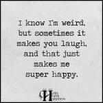 I Know I'm Weird