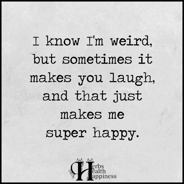 I-know-I'm-weird