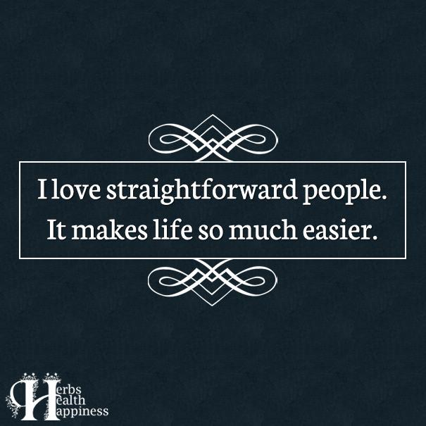 I-love-straightforward-people