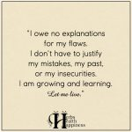 I Owe No Explanations For My Flaws