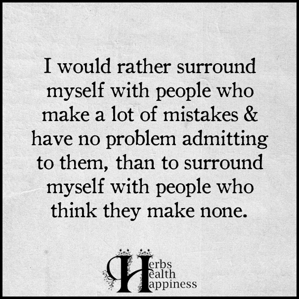 I-would-rather-surround-myself-with-people-who-make-a-lot-of-mistakes
