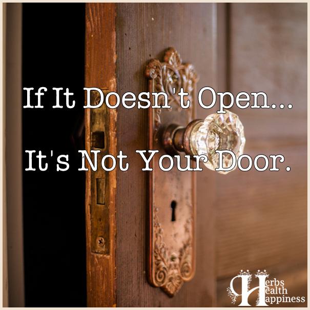 If It Doesn't Open It's Not Your Door