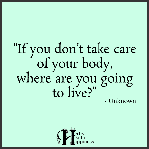If-you-don't-take-care-of-your-body,-where-are-you-going-to-live