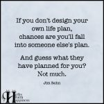 If You Don't Design Your Own Life Plan